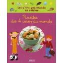 Les p'tits gourmands en cuisine - Recettes des 4 coins du monde