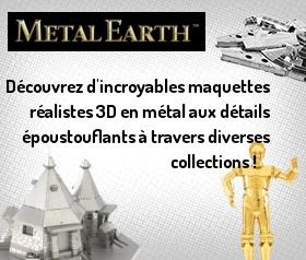 Découvrez les superbes maquettes Metal Earth